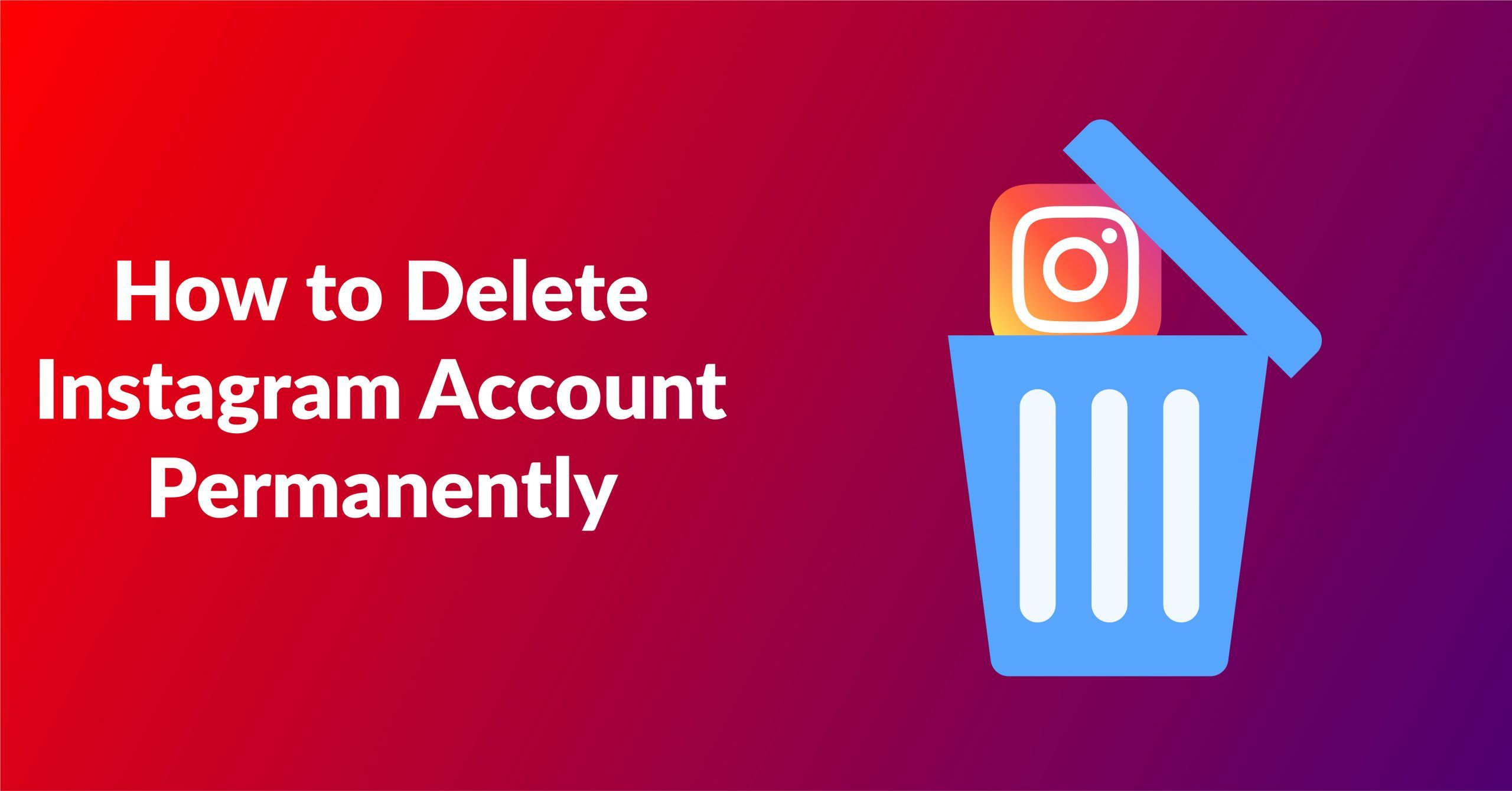How to Permanently Delete or Temporary disable Instagram Account in 2021